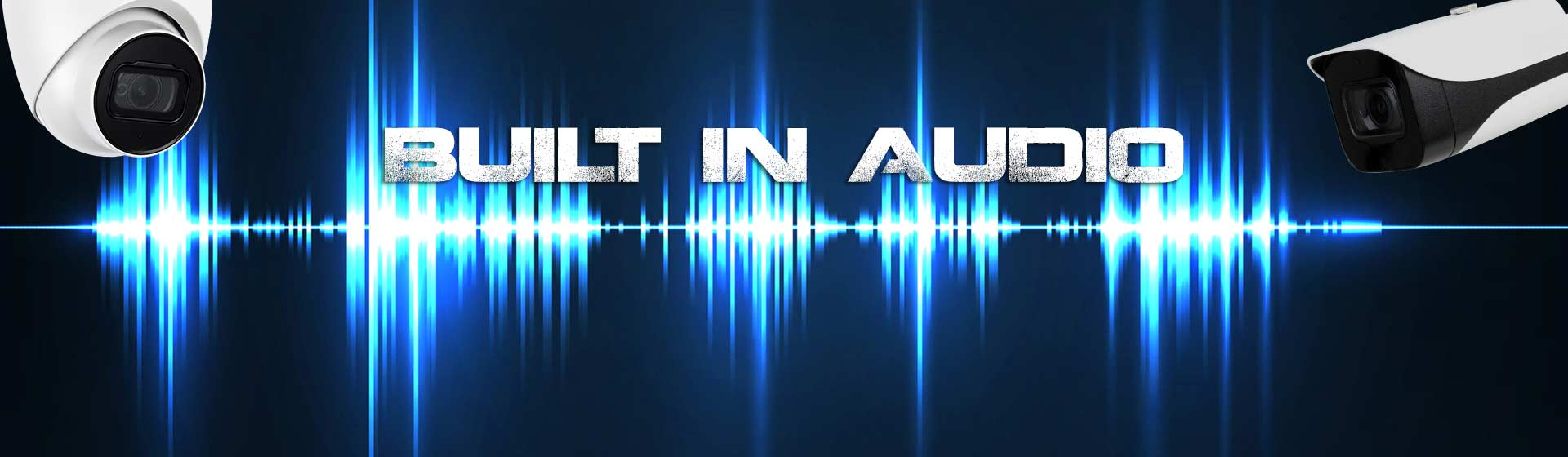 Security and Surveillance Solutions - Built in Audio