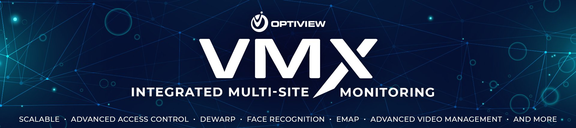 The Optiview VMX - Integrated Multi-Site Monitoring